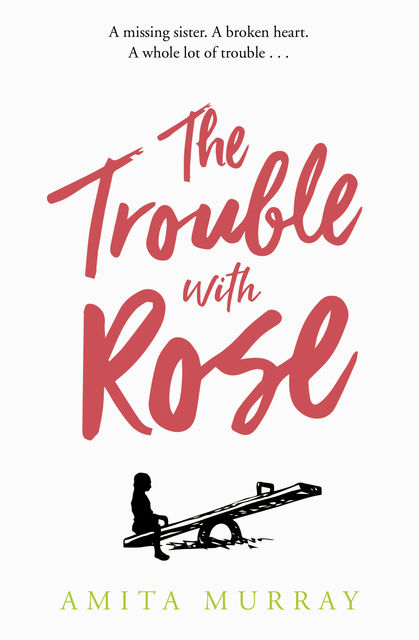The Trouble with Rose, Amita Murray