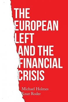 The European left and the financial crisis, Knut Roder, Michael Holmes