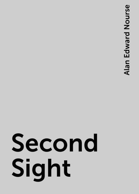 Second Sight, Alan Edward Nourse