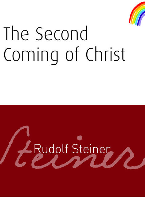 The Second Coming of Christ, Rudolf Steiner