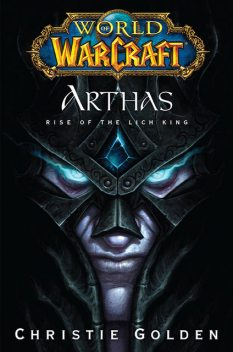 Arthas: Rise of the Lich King, Christie Golden