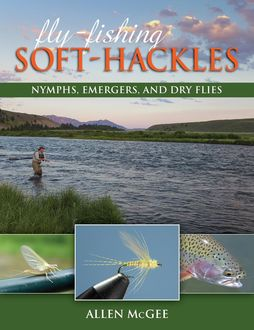 Fly-Fishing Soft-Hackles, Allen McGee