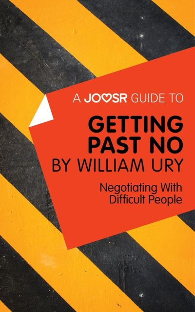 A Joosr Guide to… Getting Past No by William Ury, Joosr