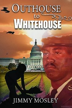 Outhouse to Whitehouse, Jimmy Mosley