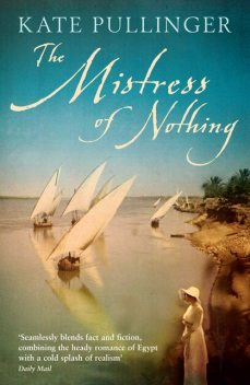 The Mistress Of Nothing, Kate Pullinger