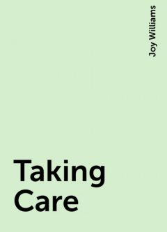 Taking Care, Joy Williams