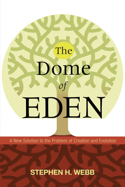 The Dome of Eden, Stephen Webb