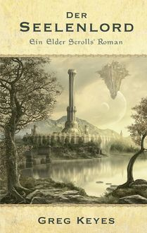 The Elder Scrolls Band 2: Der Seelenlord, Greg Keyes
