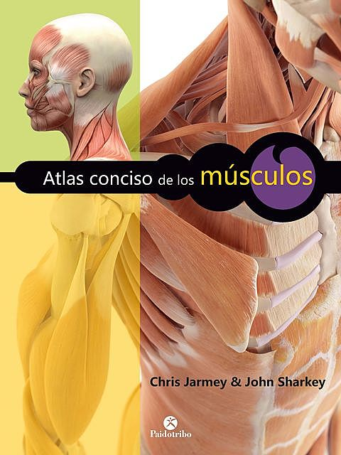Atlas conciso de los músculos, Chris Jarmey, John Sharkey