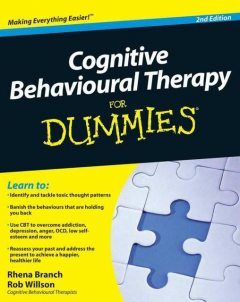 Cognitive Behavioural Therapy For Dummies, Branch, Rhena, Rob, Willson