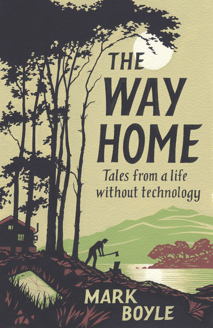 The Way Home, Mark Boyle