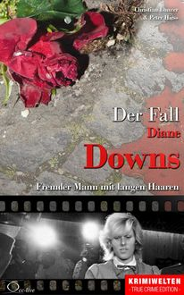 Der Fall Diane Downs, Christian Lunzer, Peter Hiess