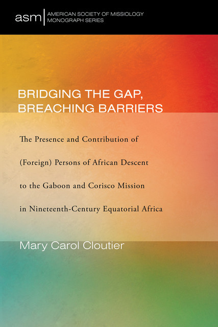 Bridging the Gap, Breaching Barriers, Mary Carol Cloutier