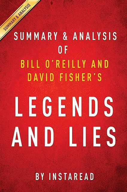 Legends and Lies by Bill O'Reilly and David Fisher | Summary & Analysis, Instaread