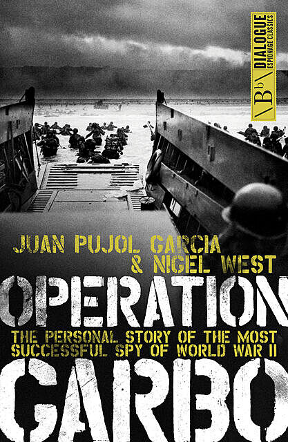 Operation Garbo, Nigel West, Juan Pujol García
