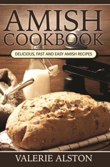 Amish Cookbook, Valerie Alston