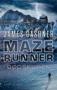 Maze Runner – Dødskuren, James Dashner