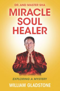 Dr. and Master Sha: Miracle Soul Healer, William Gladstone