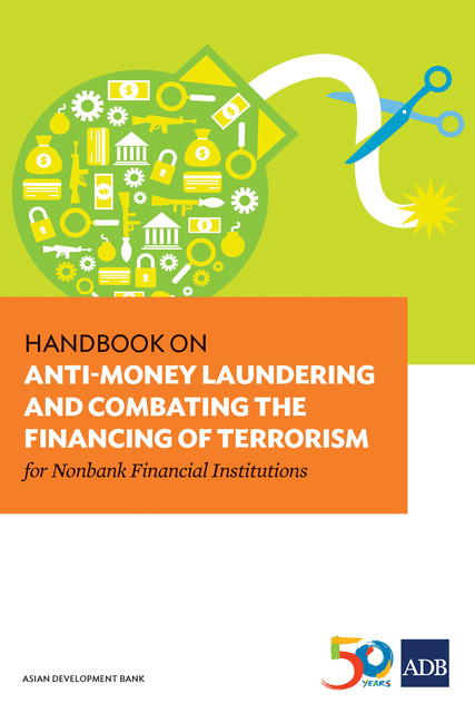 Handbook on Anti-Money Laundering and Combating the Financing of Terrorism for Nonbank Financial Institutions, Asian Development Bank