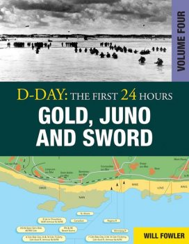 D-Day: Gold, Juno and Sword, Will Fowler