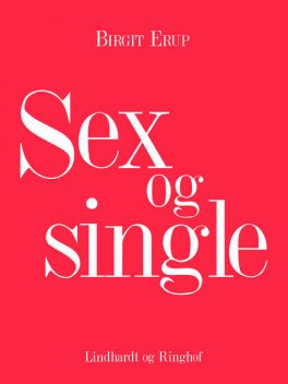 Sex og single, Birgit Erup
