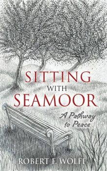 Sitting With Seamoor, Robert F.Wolff