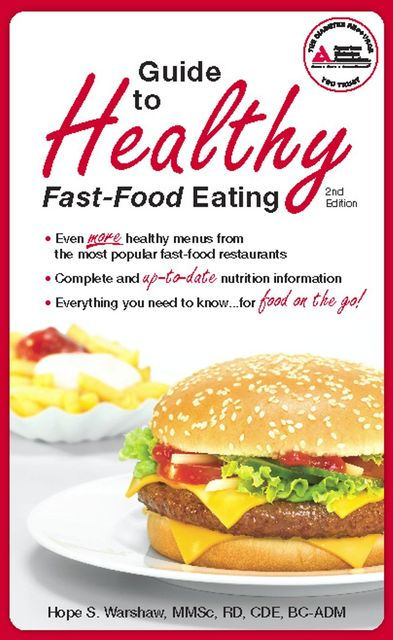 Guide to Healthy Fast-Food Eating, Hope S. Warshaw