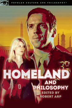 Homeland and Philosophy, Edited by Robert Arp