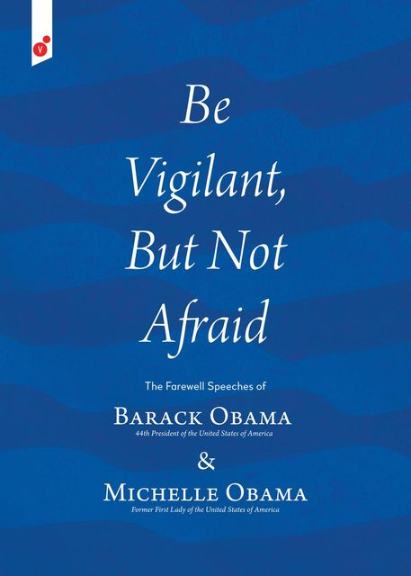 Be Vigilant But Not Afraid, Barack Obama, Michelle Obama