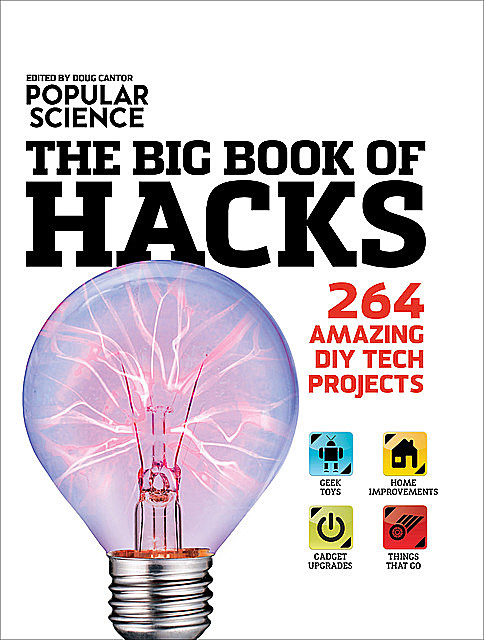 Popular Science: The Big Book of Hacks, Doug Cantor