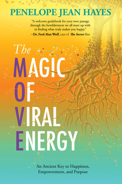 The Magic of Viral Energy, Penelope Jean Hayes