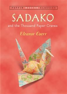 Sadako and the Thousand Paper Cranes (Puffin Modern Classics), Eleanor Coerr