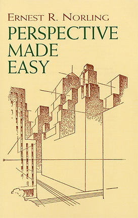 Perspective Made Easy, Ernest R.Norling