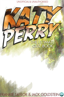 Katy Perry – The Ultimate Quiz Book, Jack Goldstein