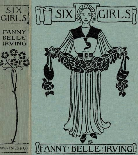 Six Girls / A Home Story, Fannie Belle Irving