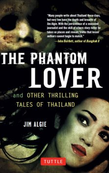 The Phantom Lover and Other Thrilling Tales of Thailand, Jim Algie
