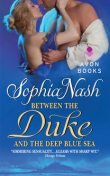Between the Duke and the Deep Blue Sea, Sophia Nash