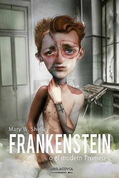 Frankenstein o el modern Prometeu, Mary Shelley