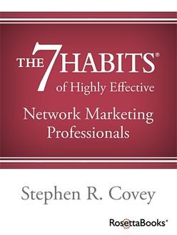 The 7 Habits of Highly Effective Network Marketing Professionals, Stephen Covey