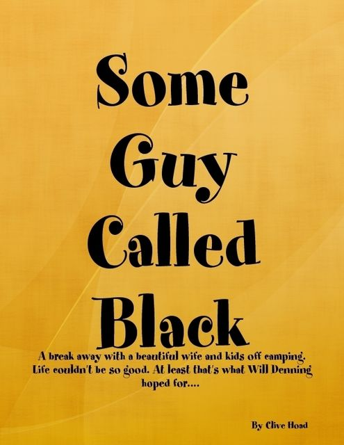 Some Guy Called Black, Clive Hoad