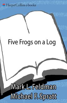 Five Frogs on a Log, Mark L. Feldman, Michael F. Spratt