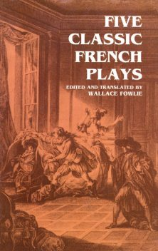 Five Classic French Plays, Wallace Fowlie