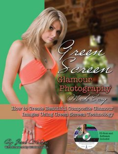 Green Screen Glamour Photography Made Easy, Jack Watson