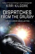 Dispatches from the Galaxy, Kari Kilgore