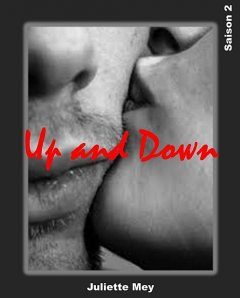 Up and Down: Saison 2 (French Edition), Juliette Mey
