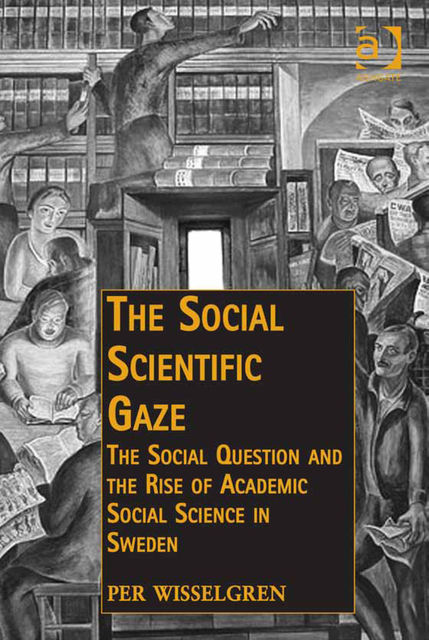 The Social Scientific Gaze, Assoc Prof Per Wisselgren
