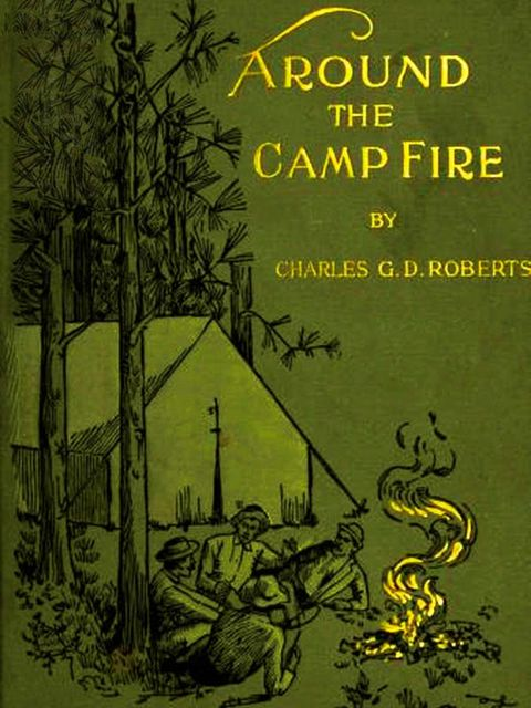 Around the Camp-fire, Charles Roberts