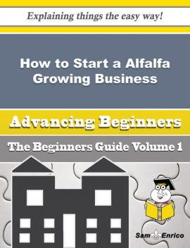 How to Start a Alfalfa Growing Business (Beginners Guide), Aisha Tilley