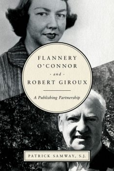 Flannery O'Connor and Robert Giroux, S.J., Patrick Samway