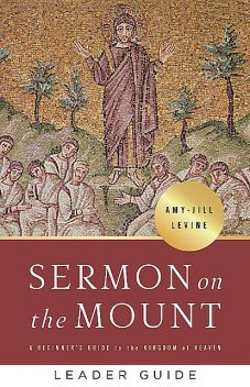Sermon on the Mount Leader Guide, Amy-Jill Levine